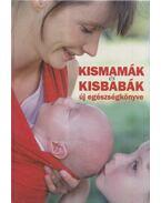 Kismamák és kisbabák új egészségkönyve - Több szerző