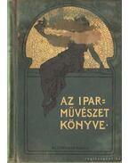 Az iparművészet könyve II. kötet - Több szerző, Ráth György