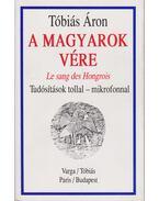 A magyarok vére (dedikált) - Tóbiás Áron