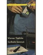 Gyilkolni könnyű - Toelcke, Werner