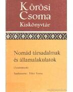 Nomád társadalmak és államalakulatok - Tőkei Ferenc