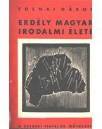 Erdély magyar irodalmi élete - Tolnai Gábor
