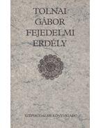 Fejedelmi Erdély (dedikált) - Tolnai Gábor