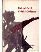 Vidéki Orfeusz - Tolnai Ottó