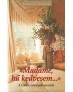 Madame, hű kedvesem... - Toma, Helga
