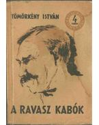 A Ravasz Kabók - Tömörkény István