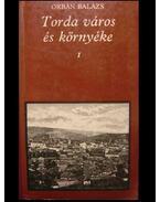 Torda város és környéke I-II.