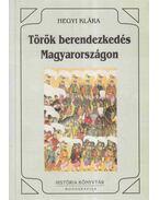 Török berendezkedés Magyarországon - Hegyi Klára