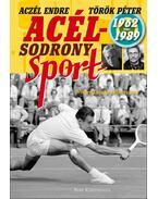 Acélsodrony - Sport 1962-1989 - Török Péter, Aczél Endre