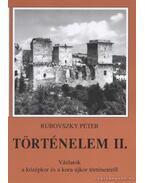 Történelem II. - Vázlatok a középkor és a kora újkor történetéből