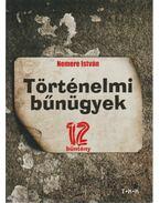 Történelmi bűnügyek - 12 bűntény (dedikált)