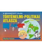 A megosztott világ történelmi-politikai atlasza