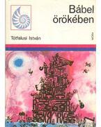 Bábel örökében - Tótfalusi István