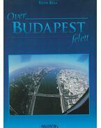 Over Budapest felett - Tóth Béla