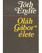 Oláh Gábor élete - Tóth Endre