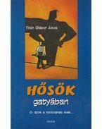 Hősök gatyában - Tóth Gábor Ákos