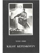 Kalot képeskönyv - Tóth Imre