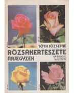Tóth Józsefné rózsakertészete - árjegyzék - Tóth Józsefné