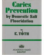 Caries Prevention by Domestic Salt Fluoridation - Tóth Kálmán