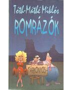 Romrázók (dedikált) - Tóth-Máthé Miklós
