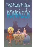 Romrázók - Tóth-Máthé Miklós