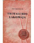 Trimalchio lakomája (dedikált)