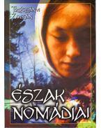 Észak nomádjai - Trócsányi Zoltán