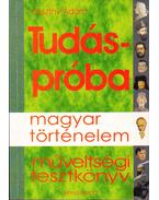 Tudáspróba - 550 kérdés a magyar történelemből