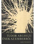 Ének az emberről - Tudor Arghezi