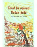 Tárd ki szíved Isten felé - Tukacs Istvánné, Gyulai Ilona