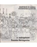 Jugoszlávia - A vadregényes Bosznia-Hercegovina