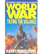 World War – Tilting the Balance - TURTLEDOVE, HARRY