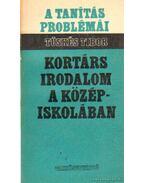 Kortárs irodalom a középiskolában - Tüskés Tibor