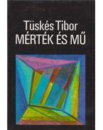 Mérték és mű (dedikált) - Tüskés Tibor