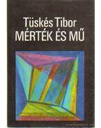 Mérték és mű - Tüskés Tibor