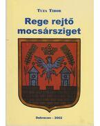 Rege rejtő mocsársziget - Tuza Tibor (szerk.)