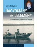 Hagyomány és lelemény - A magyar irodalmi modernség első hulláma - Tverdota György