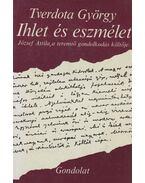 Ihlet és eszmélet - Tverdota György