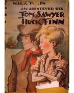 Die Abenteuer des Tom Sawyer und Huckleberry Finn - Twain, Mark
