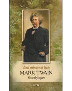 Vizet mindenki iszik - Mark Twain füveskönyve - Twain, Mark