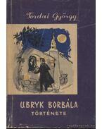 Ubryk Borbála története