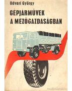 Gépjárművek a mezőgazdaságban - Udvari György