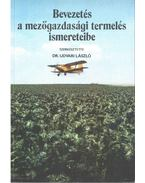Bevezetés a mezőgazdasági termelés ismereteibe - Udvari László