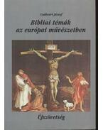 Bibliai témák az európai művészetben II.