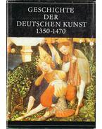 Geschichte der Deutschen Kunst 1350-1470 - Ullmann, Ernst