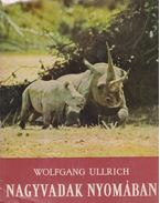 Nagyvadak nyomában - Ullrich, Wolfgang