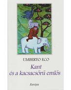 Kant és a kacsacsőrű emlős - Umberto Eco