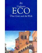 Über Gott und die Welt - Umberto Eco