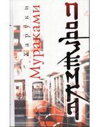 Underground (orosz) - Murakami Haruki