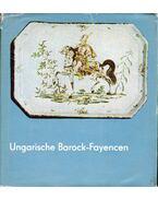 Ungarische Barock-Fayencen